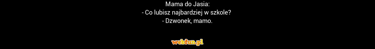 Mama do Jasia Dowcip #737